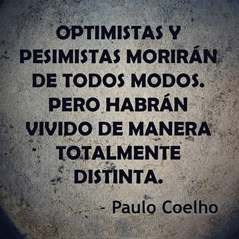 optimistas-y-pesimistas-moriran-de-todos-modos-pero-habran-vivido-de-manera-totalmente-distinta-paulo