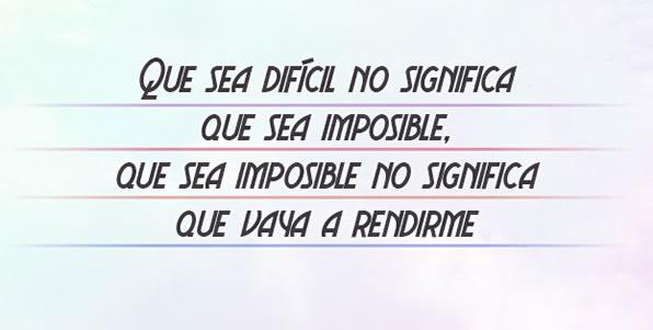 que-sea-dificil-no-significa-que-sea-imposible-que-sea-imposible-no-significa-que-vaya-a-rendirme-exito-y-motivacion