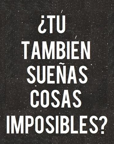 tu-tambien-suenas-cosas-imposibles-motivacion