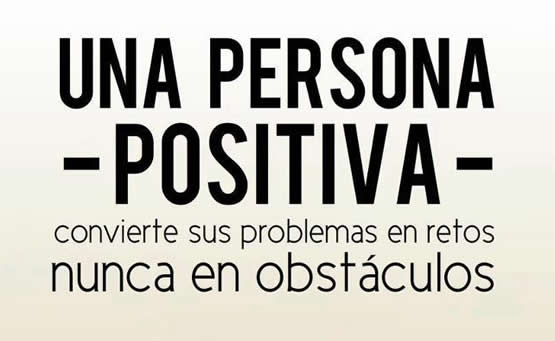 una-persona-positiva-convierte-sus-problemas-en-retos-nunca en-obstaculos-frases-de-exito
