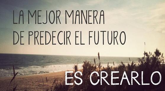 la-mejor-manera-de-predecir-el-futuro-es-crearlo-piensa-en-grande