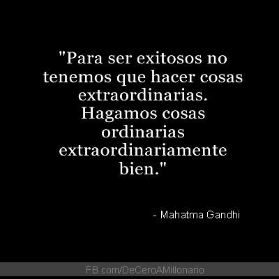 Para-ser-exitosos-no-tenemos-que-hacer-cosas-extraordinarias-Hagamos-cosas-ordinarias-extraordinariamente-bien