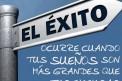 EL ÉXITO, Ocurre Cuando Tus SUEÑOS Son Mas...
