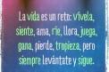 La Vida Es Un Reto: Vivela, Siente, Ama, Rie, Llora, Juega, Gana...